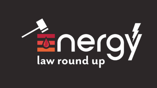 Energy Law Roundup
